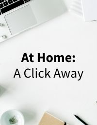 At Home: A Click Away - Resources to connect with while you're at home.
