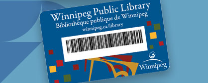 Join the Library Winnipeg Public Library – Library Card