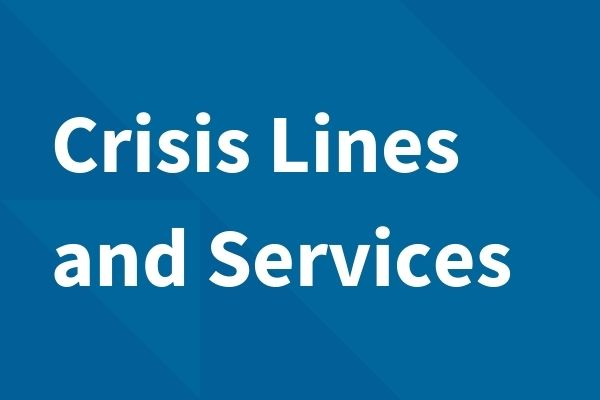 Crisis Lines and Services